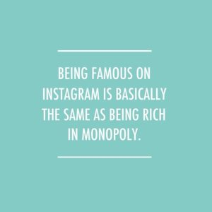 quote about being insta famous